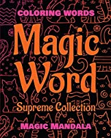 MAGIC WORD - Supreme Collection - Coloring Book - 200 Weird Words: Coloring Words - 200 Weird Pictures - 200% FUN - Great Coloring Book