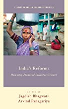 India's Reforms: How they Produced Inclusive Growth (Studies in Indian Economic Policies)