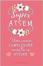 SUPER ATSEM Une année compliquée mais tu as assuré: Cadeau personnalisé pour remercier l'ATSEM, Carnet de notes fleuri lig...