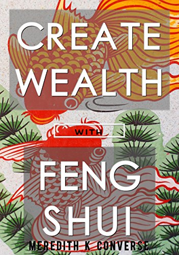 Create Wealth Using the Principles of Feng Shui: A Guide for Beginners (English Edition)