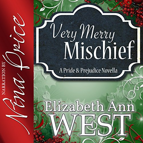 Very Merry Mischief     A Pride and Prejudice Novella Variation              By:                                                                                                                                 Elizabeth Ann West                               Narrated by:                                                                                                                                 Nina Price                      Length: 2 hrs and 31 mins     17 ratings     Overall 3.3