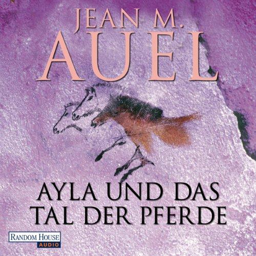 Ayla und das Tal der Pferde audiobook cover art