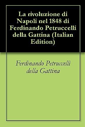 La rivoluzione di Napoli nel 1848 di Ferdinando Petruccelli della Gattina