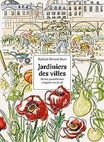 Jardiniers des villes - Portraits croqués sur le vif - Scènes quotidiennes croquées sur le vif de Raphaèle Bernard-Bacot