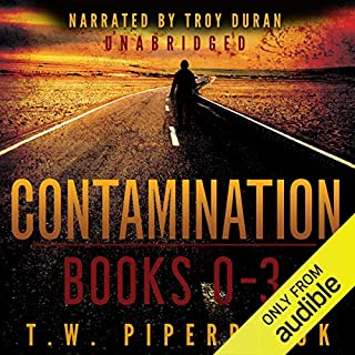 Contamination Boxed Set     Books 0-3              By:                                                                                                                                 T. W. Piperbrook                               Narrated by:                                                                                                                                 Troy Duran                      Length: 13 hrs and 28 mins     65 ratings     Overall 3.9