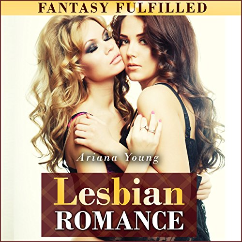 Fantasy Fulfilled: Lesbian Romance audiobook cover art