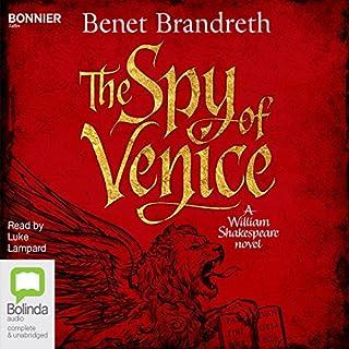 The Spy of Venice     A William Shakespeare Novel              Autor:                                                                                                                                 Benet Brandreth                               Sprecher:                                                                                                                                 Luke Lampard                      Spieldauer: 13 Std. und 39 Min.     1 Bewertung     Gesamt 3,0