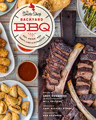 Husbands, A: Smoke Shop's Backyard BBQ: Eat, Drink, and Party Like a Pitmaster