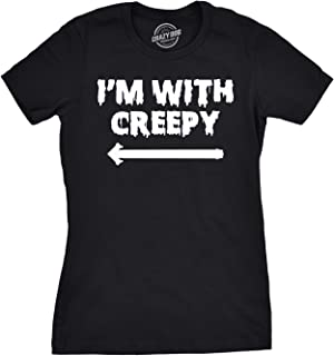 Women's I'm with Creepy T Shirt Funny Halloween Shirt for Laides