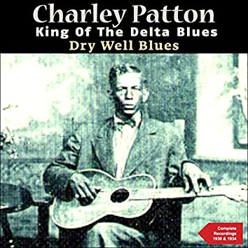 Dry Well Blues (The Complete Recordings 1930 & 1934)