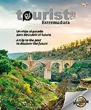 Tourist Extremadura. Un viaje al pasado para descubrir el futuro