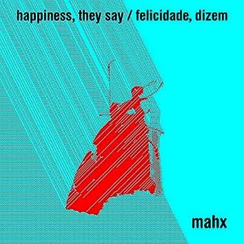Happiness, They Say / Felicidade, Dizem