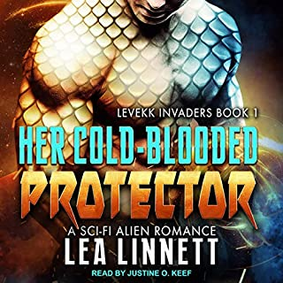 Her Cold-Blooded Protector     Levekk Invaders Series, Book 1              Written by:                                                                                                                                 Lea Linnett                               Narrated by:                                                                                                                                 Justine O. Keef                      Length: 7 hrs     1 rating     Overall 5.0