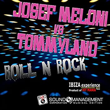 Roll 'n' Rock (Ibiza Experience Mixed Crossdance Beats Two, Product of Hit Mania)