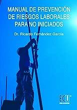 Manual de prevención de riesgos laborales para no iniciados (Spanish Edition)