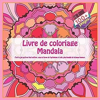 Livre de coloriage Mandala - C'est la joie qu'il me faut cultiver, sous la forme de l'optimisme et celle, plus humble de la bonne humeur. (French Edition)