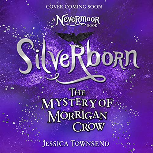 Silverborn: The Mystery of Morrigan Crow cover art