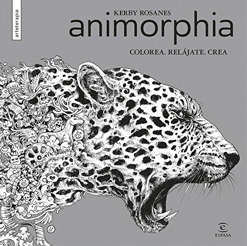 Animorphia: Colorea. Relájate. Crea (Libros de actividades)