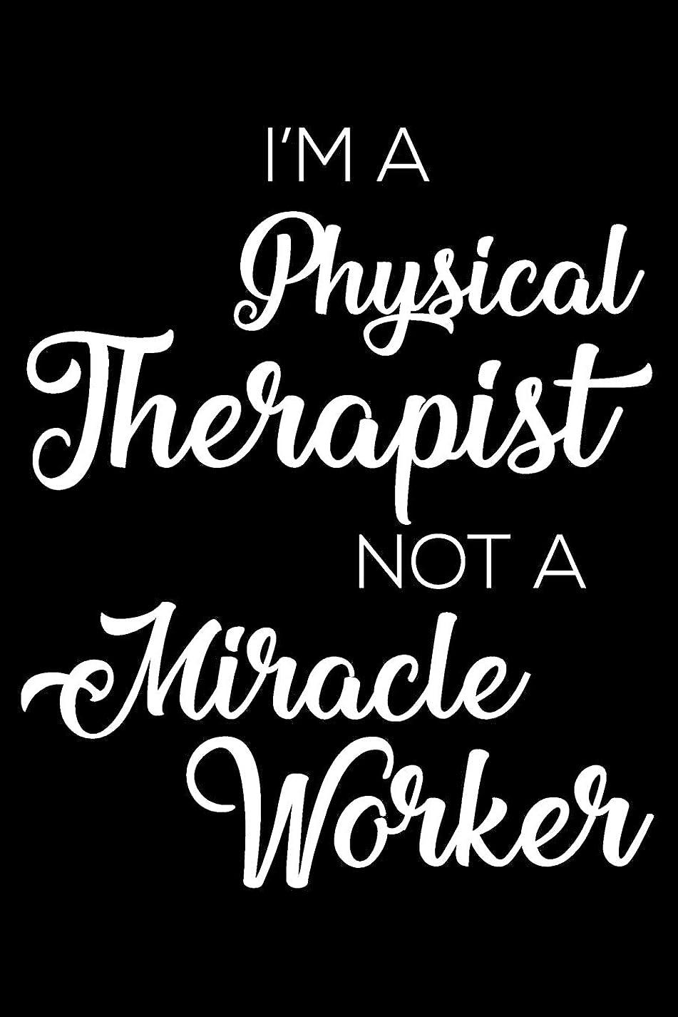 死ぬ有益な流用するI'm A Physical Therapist Not A Miracle Worker: 6x9 Notebook, Ruled, Funny Writing Notebook, Journal For Work, Daily Diary, Planner, Organizer, Appointment Book for Physical Therapists