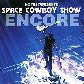 Space Cowboy Show Encore (Live)