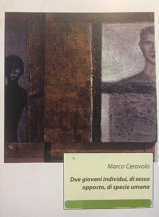 """""""DUE GIOVANI INDIVIDUI DI SESSO OPPOSTO DI SPECIE UMANA"""" NUOVA EDIZIONE"""