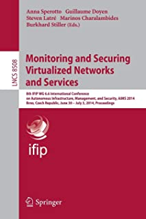 Monitoring and Securing Virtualized Networks and Services (Lecture Notes in Computer Science (8508))