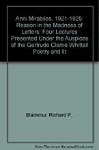 Anni Mirabiles, 1921-1925: Reason in the Madness of Letters: Four Lectures Presented Under the Auspices of the Gertrude Clarke Whittall Poetry and lit