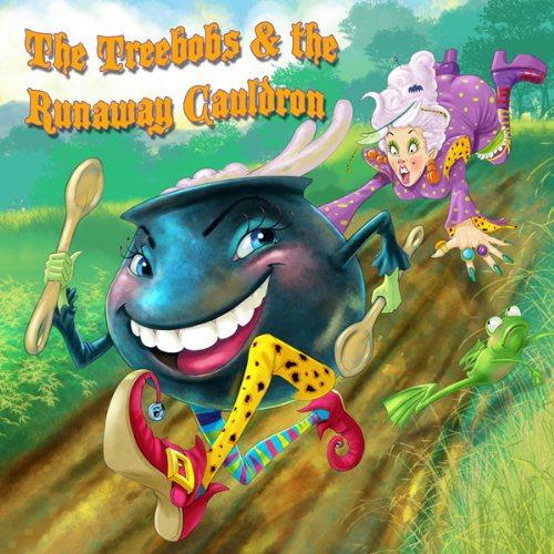 The Treebobs and the Runaway Cauldron audiobook cover art