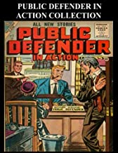 Public Defender In Action Collection: Six Issue Super Collection - Golden Age Crime-Detective-Mystery Comic Collection 1950's