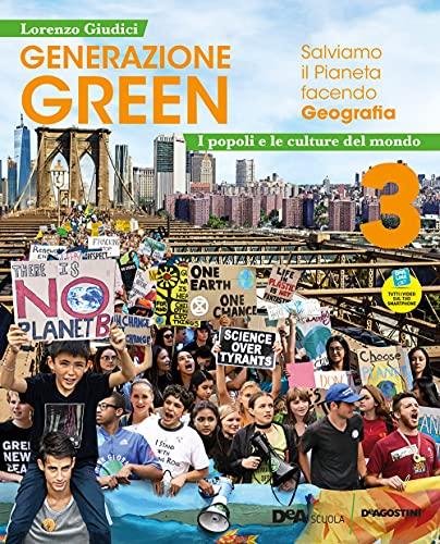 Generazione green. Con Atlante 3. Laboratori verso l'esame. Per la Scuola media. Con e-book. Con espansione online. Popoli e culture del mondo (Vol. 3)