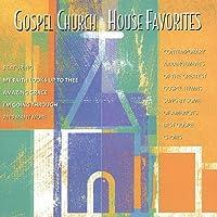 Gospel Church House Favorites