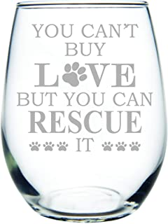 C M YOU CAN'T BUY LOVE BUT YOU CAN RESCUE IT stemless wine glass, 15 oz. Perfect for Cat and Dog Lovers