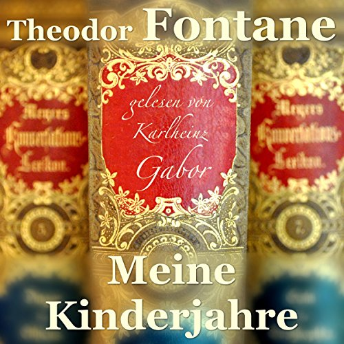 Meine Kinderjahre                   By:                                                                                                                                 Theodor Fontane                               Narrated by:                                                                                                                                 Karlheinz Gabor                      Length: 7 hrs and 22 mins     Not rated yet     Overall 0.0