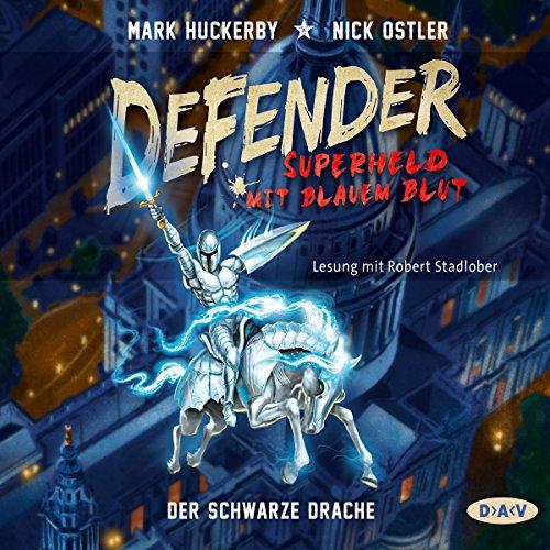 Der Schwarze Drache     Defender - Superheld mit blauem Blut 1              Autor:                                                                                                                                 Mark Huckerby,                                                                                        Nick Ostler                               Sprecher:                                                                                                                                 Robert Stadlober                      Spieldauer: 4 Std. und 28 Min.     4 Bewertungen     Gesamt 4,3