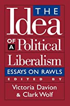 The Idea of a Political Liberalism: Essays on Rawls (Studies in Social, Political, and Legal Philosophy)