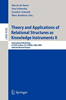 Theory and Applications of Relational Structures as Knowledge Instruments II: International Workshops of COST Action 274, ...