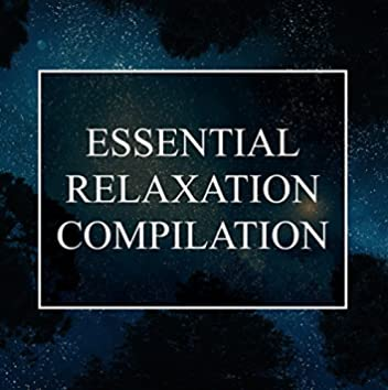 Essential Relaxation Compilation