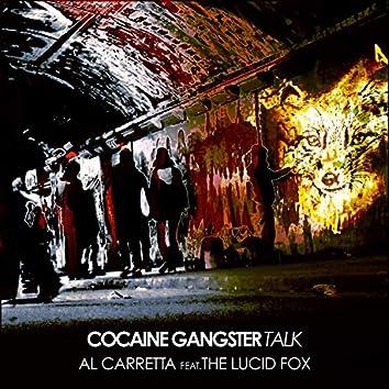 Cocaine Gangster Talk (feat. The Lucid Fox)