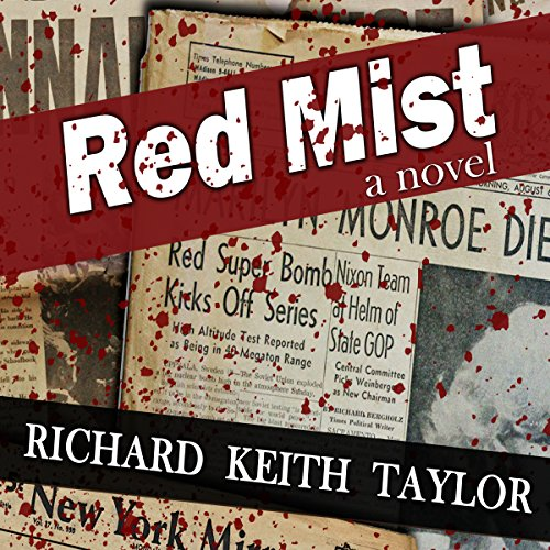 Red Mist: Marilyn Monroe. JFK. Murder. Assassination. One Witness. audiobook cover art