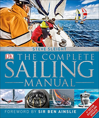 Compare Textbook Prices for The Complete Sailing Manual Revised, Updated Edition ISBN 9781465462572 by Sleight, Steve,Ainslie, Ben