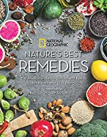 Nature's Best Remedies: Top Medicinal Herbs, Spices, and Foods for Health and Well-Being
