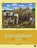 Bauernkalender für Naturliebhaber - Kalender 2018 - Heye-Verlag - Wandkalender mit Bauernregeln - 34 cm x 44 cm