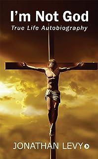I'm Not God : True Life Autobiography (English Edition)