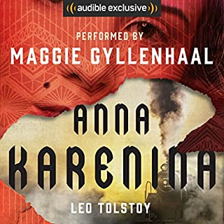 Anna Karenina                   By:                                                                                                                                 Leo Tolstoy                               Narrated by:                                                                                                                                 Maggie Gyllenhaal                      Length: 35 hrs and 35 mins     4,212 ratings     Overall 4.4