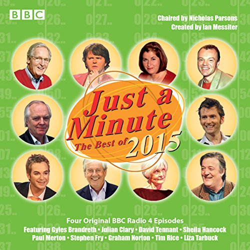 Just a Minute: Best of 2015     BBC Radio Comedy              By:                                                                                                                                 BBC Radio                               Narrated by:                                                                                                                                 Paul Merton,                                                                                        full cast,                                                                                        Nicholas Parsons                      Length: 1 hr and 51 mins     7 ratings     Overall 4.9