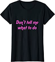 Shirts For Teen Girls Don't Tell Me What To Do