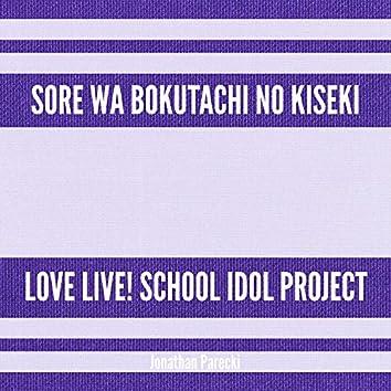 """Sore wa Bokutachi no Kiseki (From """"Love Live! School Idol Project"""")"""