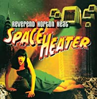 Space Heater by Reverend Horton Heat (1998-03-24)