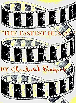 THE FASTEST HUMAN: Charles W. Paddock Autobiography (1932) by [Charles Paddock, R C]