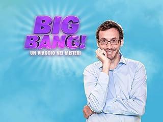 Big Bang! Un Viaggio Nei Misteri